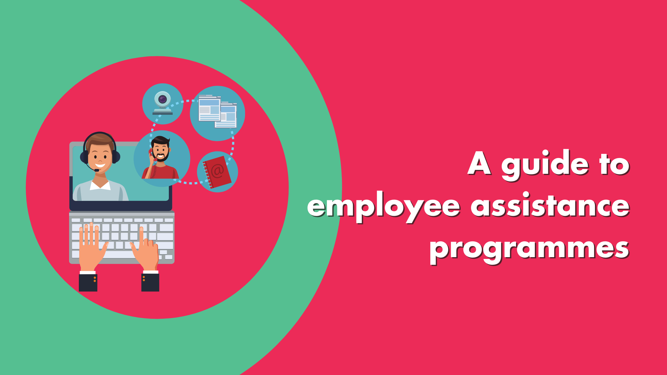 A Guide To Employee Assistance Programmes