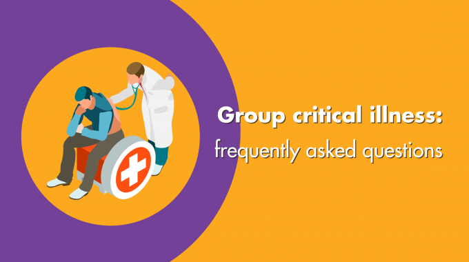 Group Critical Illness: Frequently Asked Questions