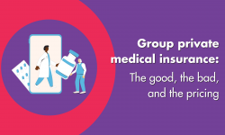 Group Private Medical Good Bad & Pricing