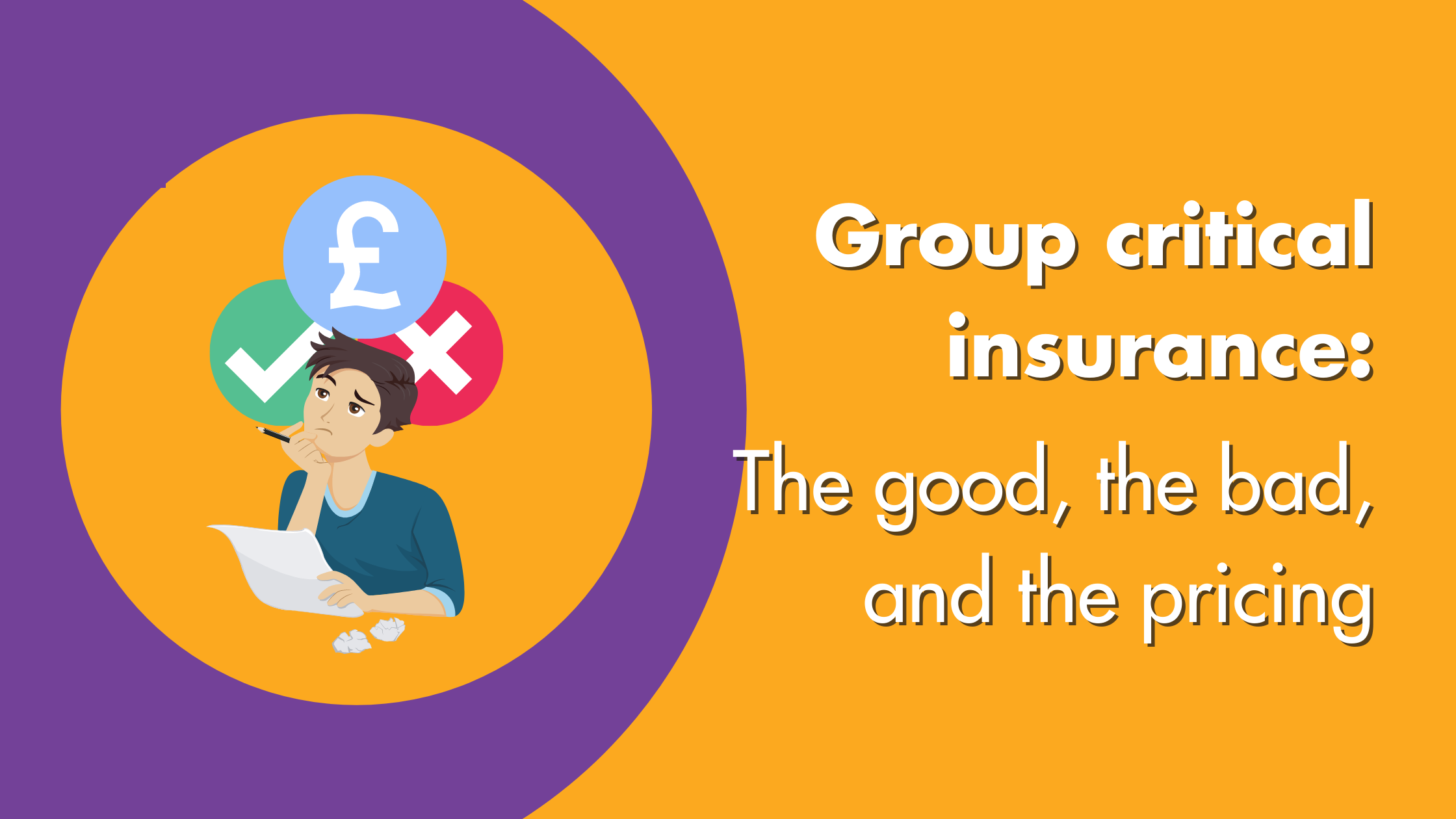 Group Critical Insurance The Good, The Bad And The Pricing