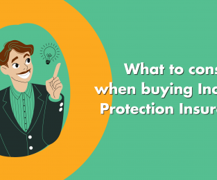 What To Consider When Buying Income Protection Insurance