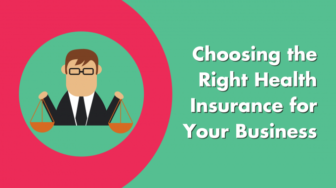 Choosing The Right Health Insurance For Your Business