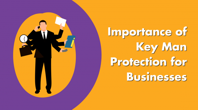 Importance Of Key Man Protection For Businesses