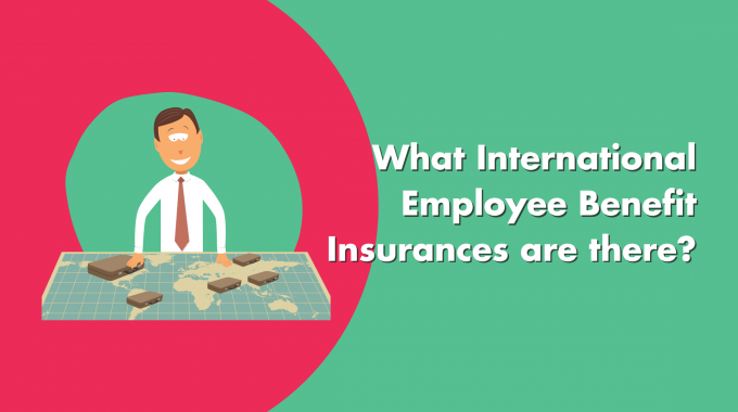 What International Employee Benefits Insurances Are There?