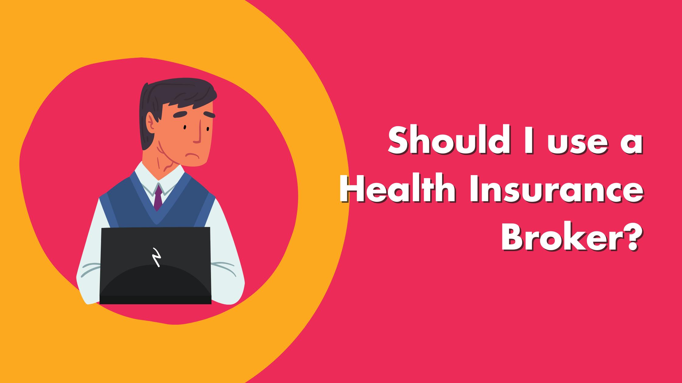 Should I Use A Health Insurance Broker