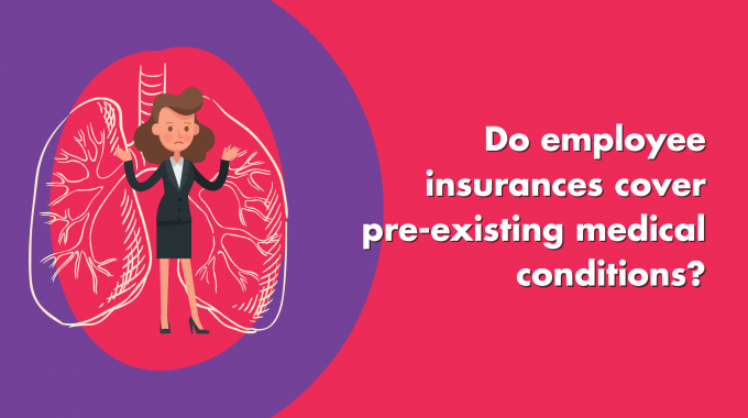 Do Employee Insurances Cover Pre-existing Medical Conditions