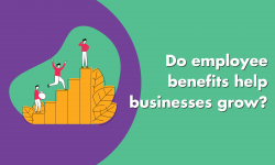 Do Employee Benefits Help Businesses Grow