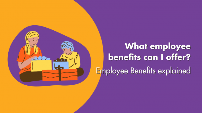 What Employee Benefits Can I Offer? Employee Benefits Explained
