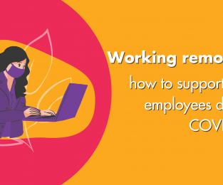 Working Remotely How To Support Your Employees During COVID19