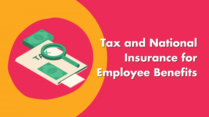 Tax And National Insurance For Employee Benefits
