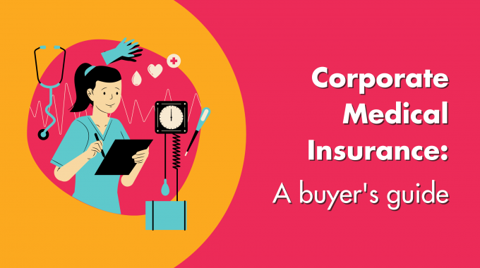 Corporate Medical Insurance: A Buyer's Guide