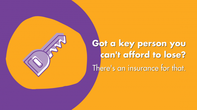Got A Key Person You Can't Afford To Lose? There's An Insurance For That