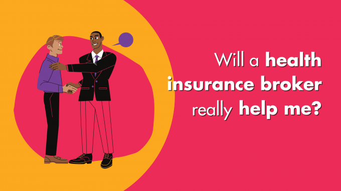 Will A Health Insurance Broker Really Help Me?