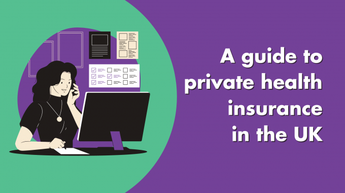 A Guide To Private Health Insurance In The UK