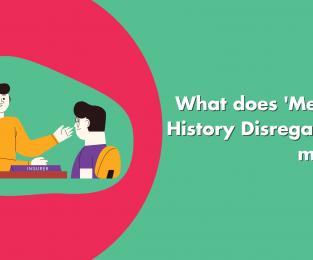 Medical History Disregarded