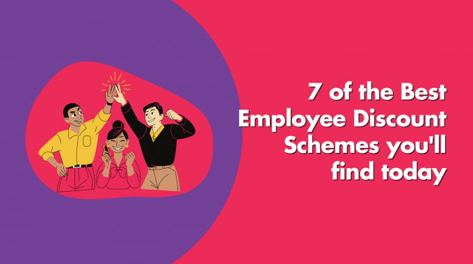 7 Of The Best Employee Discount Schemes You'll Find Today