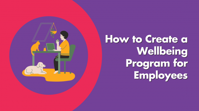 How To Create A Wellbeing Program For Employees
