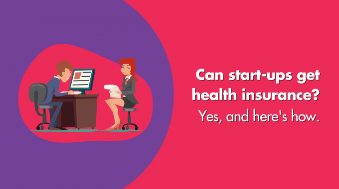 Can Start-ups Get Health Insurance? Yes And Here's How