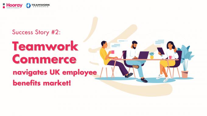 Success Story #2: Teamwork Commerce Navigates UK Employee Benefits Market!
