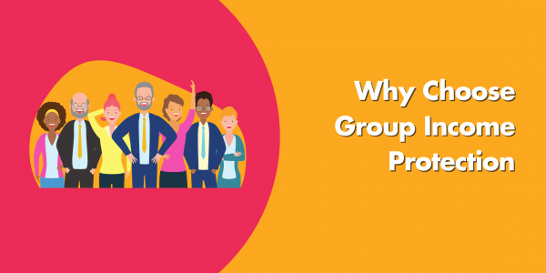 Why Choose Group Income Protection?
