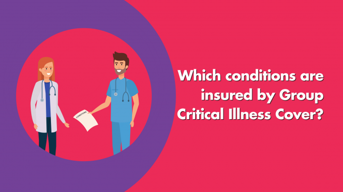 Which Conditions Are Insured By Group Critical Illness Cover?