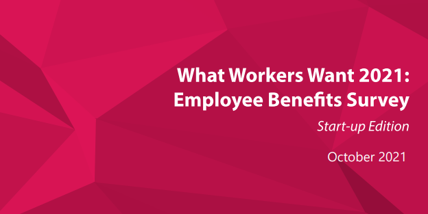 What Workers Want 2021: FREE Employee Benefits Report