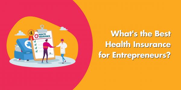 Best Health Insurance For Entrepreneurs