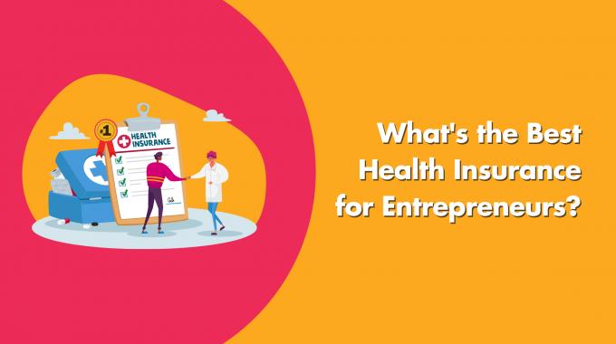 What's The Best Health Insurance For Entrepreneurs?